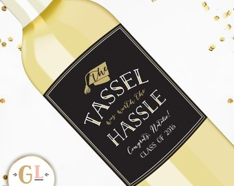 The Tassle was worth the Hassle Graduation Label, Congratulations on your Graduation, Hats Off Grad Wine Label, Graduation Decorations