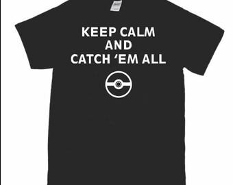 Pokemon shirt, keep calm, catch 'em all, custom shirt