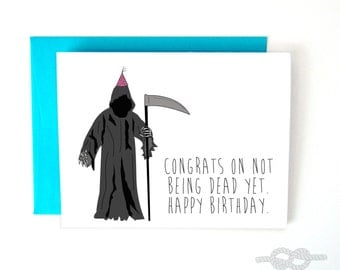 Funny Birthday Card, Funny Greeting Card, Birthday Card, Grim Reaper Card, Birthday Card, Funny Card, Sarcastic Birthday Card, Funny Cards