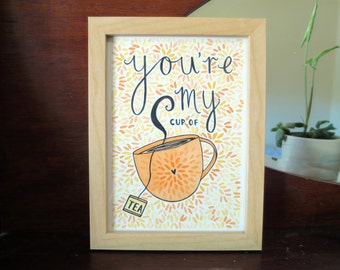 You're My Cup Of Tea! - Typography & Illustration, Framed Artwork, Wood, Small Frame, For Tea Lovers