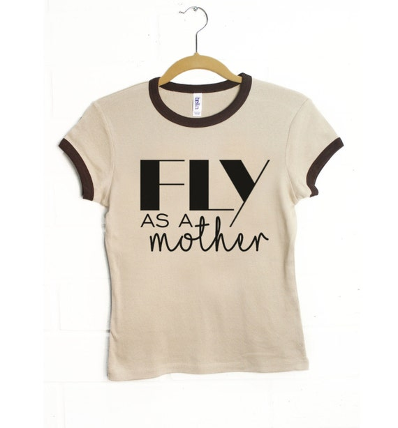 Fly as a mother / Mom Shirt - Mama Tshirt - Gift For Mom - Mom Birthday Gift - Womens Clothes - Mom Tee - funny mom tee - Mom shirt