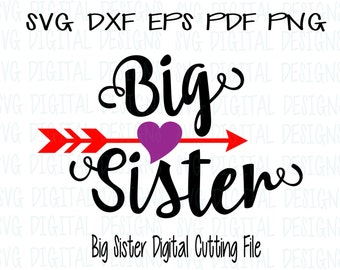 Big Sister SVG, Text with Arrow and Heart Cutting files for Silhouette & Cricut, Svg Dxf Eps Cut files Big Sis Design for DIY Vinyl