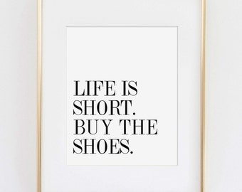 Fashion Wall Art Life Is Short Buy The Shoes Print Typography