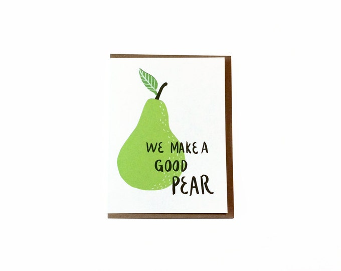 We Make a Good Pear Greeting Card | Love, Valentine's Day, Mother's Day