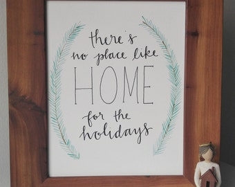 Home for the Holidays // HANDMADE TO Order // Calligraphy + Hand Lettered + Watercolor