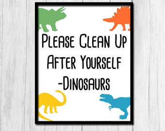 Clean Up After Yourself Sign Digital Download Clean Up Sign Printable Art Dinosaur Print Clean Up Poster Kids Room Chores Print Chore Poster