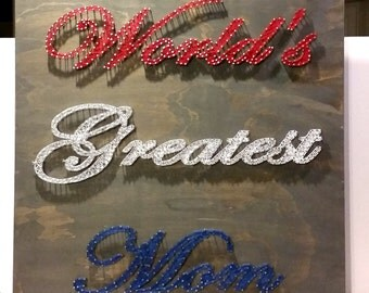 World's Greatest Mom String Art Sign, Made to Order