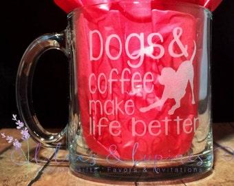 Dog Coffee Mug | Etched Coffee Mug | Dogs and Coffee | Coffee Mug | Etched Glass | Mans Best Friend Birthday Wedding Gift Dog Lover Gift