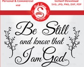 Be Still and know I Am God Quote - Cutting File – svg, DXF, PDF, png, jpg, Personal & Commercial Use, Religious Clipart, Religious sayings