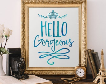 Hello Gorgeous printable wall art, Calligraphy art , hello gorgeous print, typography, girl's room, blue, INSTANT DOWNLOAD