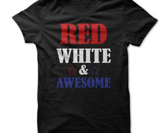 Red White & Awesome T-shirt Tee Shirt T Shirt Mens Ladies Womens Funny