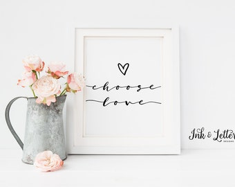 Choose Love Printable - Choose Love Wall Art - Choose Love Print - Calligraphy Print - Typography - Minimalist - Instant Download - 8x10