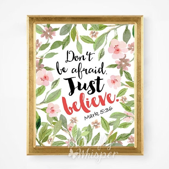 Dont Be Afraid Just Believe Scripture Print By