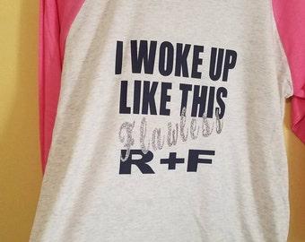 I woke up like this Flawless Rodan an Fields Shirt Design
