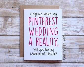Wedding card, Pinterest Wedding, Maid of honor, matron of honor, help me make my pinterest wedding a reality