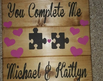 You Complete Me Personalized Sign