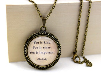 The Help, 'You is Kind, You is Smart, You is Important', Kathryn Stockett Book Quote Necklace.