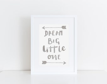 Nursery Wall Art Dream Big Little One Neutral Kids Room Print New Baby Gift Grey Kids Room Decor Kids Print Nursery Print