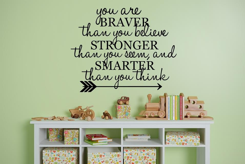 You are Braver than You Believe Wall Quote Decal by BlackBirdVinylShop