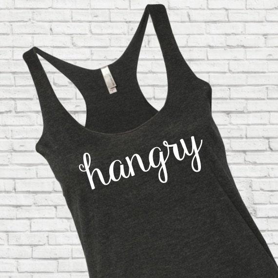Hangry Tank Top, Hangry top, Hungry tank top, Hangry Shirt, Hangry Women's Tank Top, Hangry Fitness Tank Top, Motivational Workout Tank Top