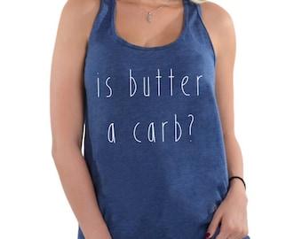 Is Butter A Carb: Womens Butter Tank - Butter Tank Top - Butter Tank - Funny Butter Tank - Butter Tshirt - Butter Shirt - Butter Tee