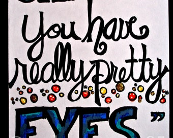 "8.5X14 Original ""Mantra Doodle"" - Ok, You Have Really Pretty Eyes."