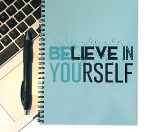 Quote Notebook - 80 Page Spiral Notebook - Spiral Journal - Typography Art - Be You - Believe In Yourself - Inspirational Quote