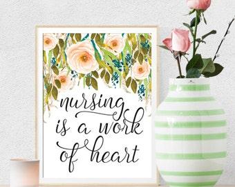 Nursing is a work of heart, Printable Art, Motivational Art, Inspirational Printable Quote Art Floral Digital Art, watercolor, download