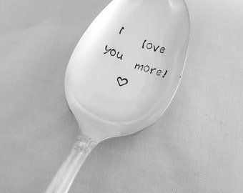 I Love You More Spoon, Vintage, Silverplate, Hand Stamped Spoon, Love Gift, Anniversary, Wedding Spoon, Custom Spoon, Personalized, Birthday