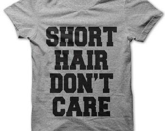 Short Hair Don't Care t-shirt