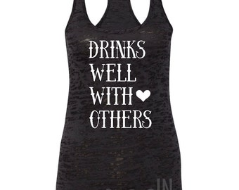 Drinks Well With Others • Burnout, Racerback Tank Top • Sizes S-XL. In Black.
