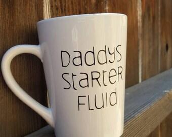 Dad mug, mugs for dad, dad gift,mugs for men, funny mug, Fathers day gift, fathers day mug, gifts for dad, daddy's starter fluid, coffee mug