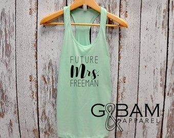Custom Future Mrs. Tank  / Bride Tank Top / Bridal Party Tank tops