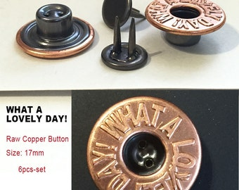 "Raw copper "" What a Lovely Day"" Tack Button 17mm ""FWLD-CXBK-17""[Set of 6]"