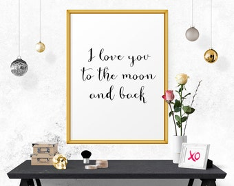 Motivational Poster, Printable Art, Inspirational Poster, Motivational Print, Motivational Poster, I Love You To The Moon And Back, Wall Art