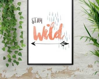 Stay Wild Print, Dorm Decor, College Decor,  Typography Print, Stay Wild Quote, Quote Print, Watercolor, Digital Download Printable Wall Art