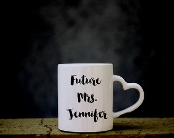 Future Mrs Mug Future Mrs Cup Engaged Mug Engaged Cup Engaged Gift Engagement Mug Engagement Gift for Her Bride to Be Gift Proposal Gift