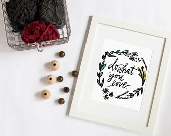 Do What You Love Floral Wreath Digital Download Quote