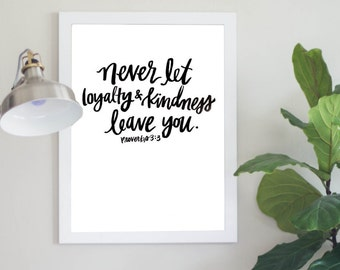 Never Let Loyalty & Kindness Leave You Proverbs 3:3 Scripture Quote Digital Download Instant Download Print