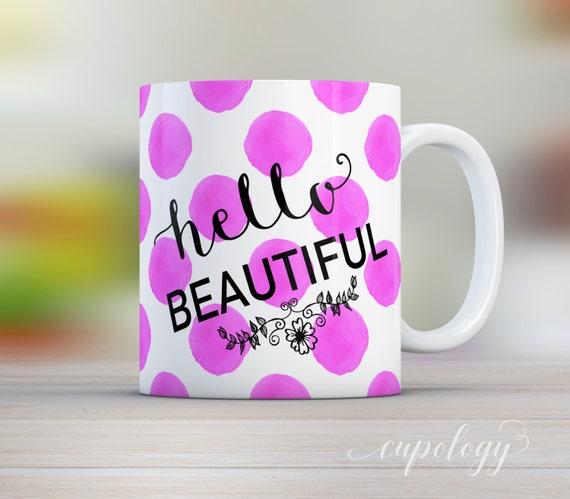 Hello Beautiful Mug Watercolor Mug Ceramic Mug Custom
