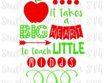 It takes a Big Heart to Teach Little Minds - Teacher - Silhouette - Cricut - Cut File - SVG Design - Motivational - Girl Quotes - Gym