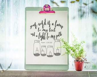 Your Word is a Lamp to my Feet and a Light to my Path Psalm  Christian Print - Farmhouse Print - Joanna Gaines  - Inspirational Quote Print