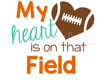 My heart is on that field football SVG instant download design for cricut or silhouette