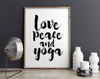 PRINTABLE Art,Love Peace And Yoga,Girls Room Decor,GYM Print,Workout Poster,Fitness Decor,Typography Print,Quote Prints,Home Decor,INSTANT