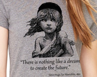 Les Miserables shirt, Shirt with quote .Lady's T-shirt with Les Miserables by Victor Hugo quote
