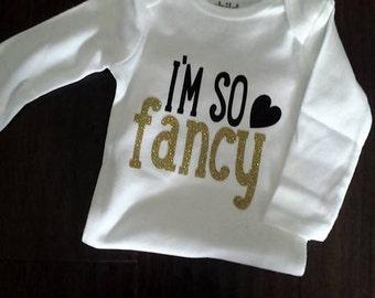 "Baby Onesie "" I'm so fancy"""