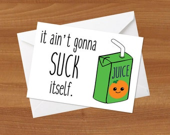 It Ain't Gonna Suck Itself Greeting Card