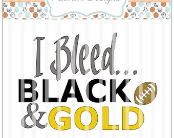 I Bleed Black and Gold ~ SVG file- HTV, Decal, DIY, Vinyl Cutters, Design Space - Football - Pittsburgh