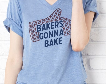 Bakers Gonna Bake: Tri-Blend V-Neck T-Shirt