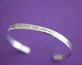 I Love You More Bracelet - Handstamped I love you more Cuff Bracelet - Skinny 1/5 inch
